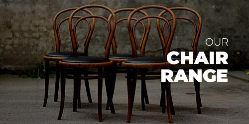 Our Chair Range